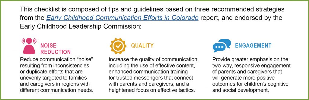 This checklist is comprised of tips and guidelines based on three recommended strategies from the  Early Childhood Communication Efforts in Colorado published in 2016.